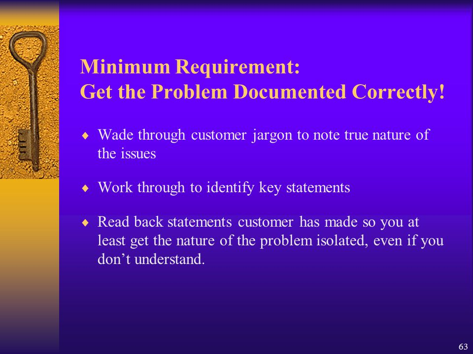 Minimum Requirement: Get the Problem Documented Correctly!