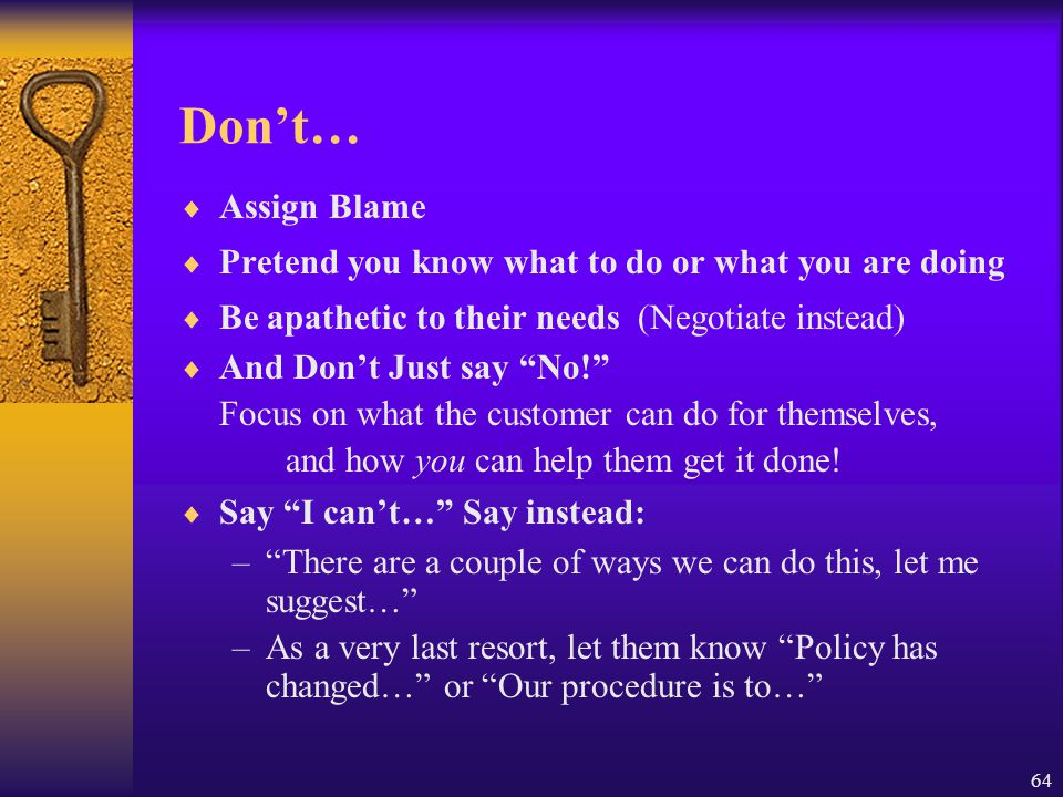 Don't… Assign Blame Pretend you know what to do or what you are doing