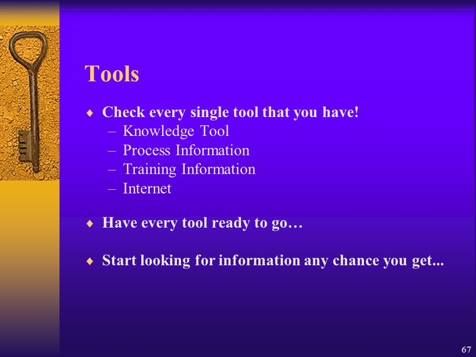 Tools Check every single tool that you have! Knowledge Tool