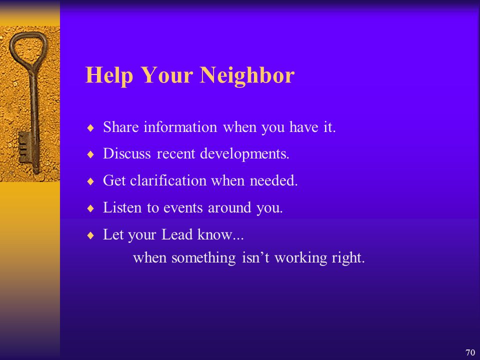 Help Your Neighbor Share information when you have it.