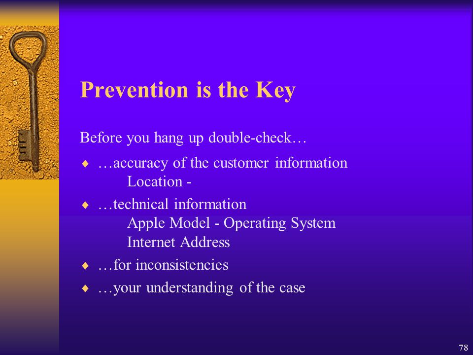 Prevention is the Key Before you hang up double-check…