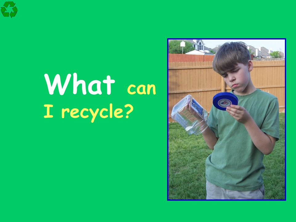 What can I recycle