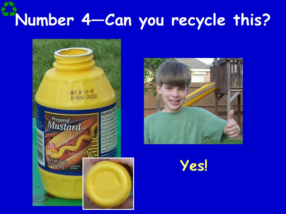 Number 4—Can you recycle this
