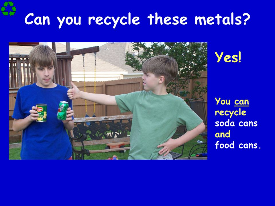 Can you recycle these metals