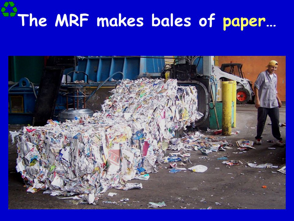 The MRF makes bales of paper…