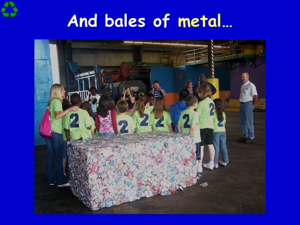And bales of metal…