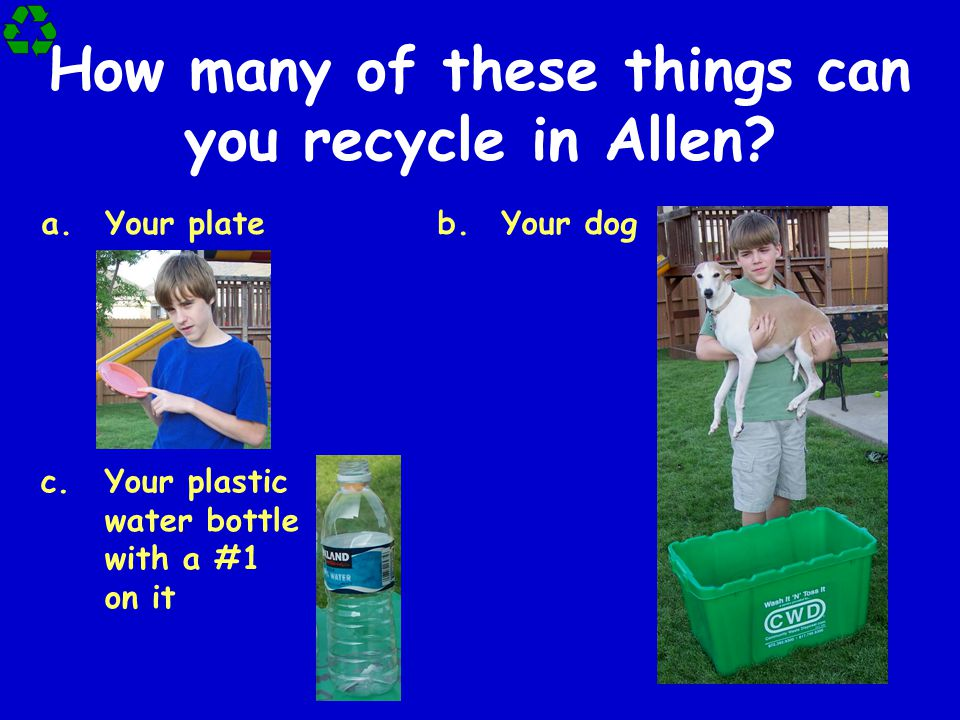 How many of these things can you recycle in Allen