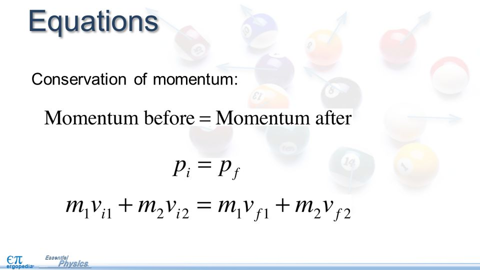 Equations Conservation of momentum: