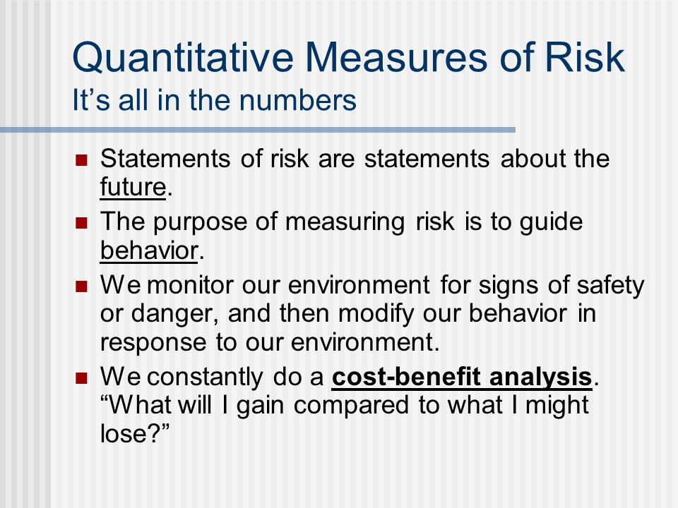 Quantitative Measures of Risk It's all in the numbers