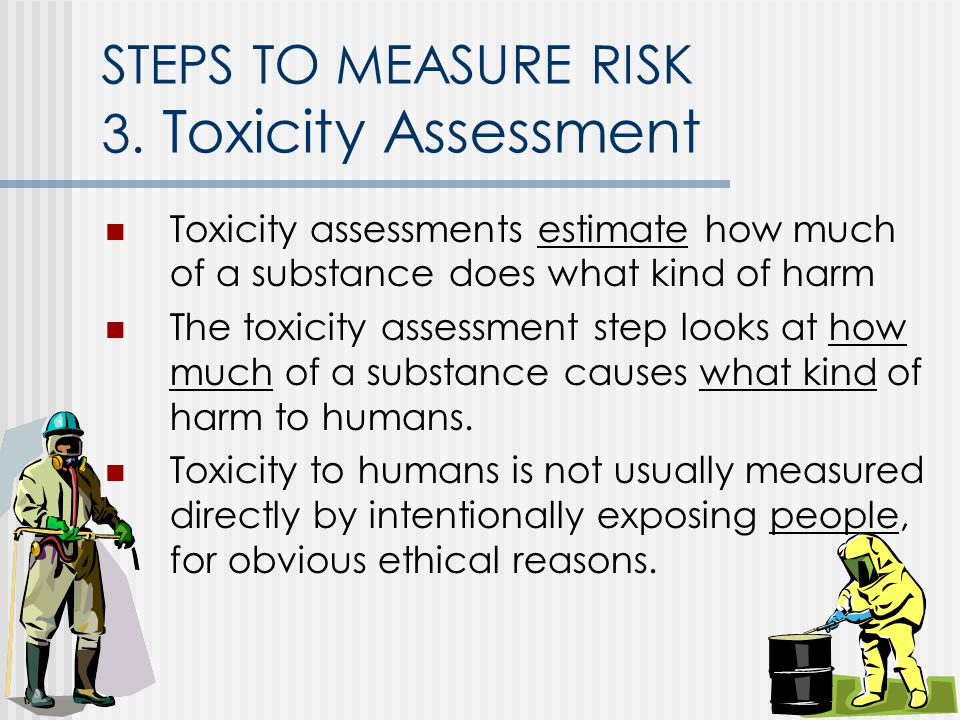 STEPS TO MEASURE RISK 3. Toxicity Assessment