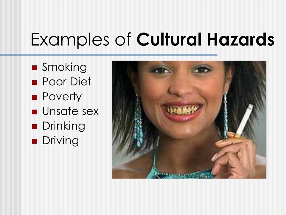 Examples of Cultural Hazards