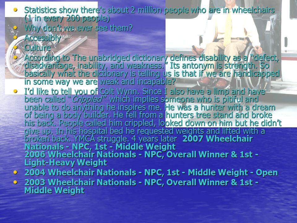Disability One Paraplegia: