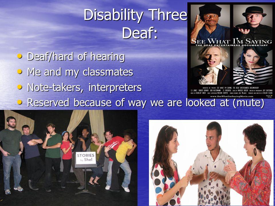 Disability Three Deaf: