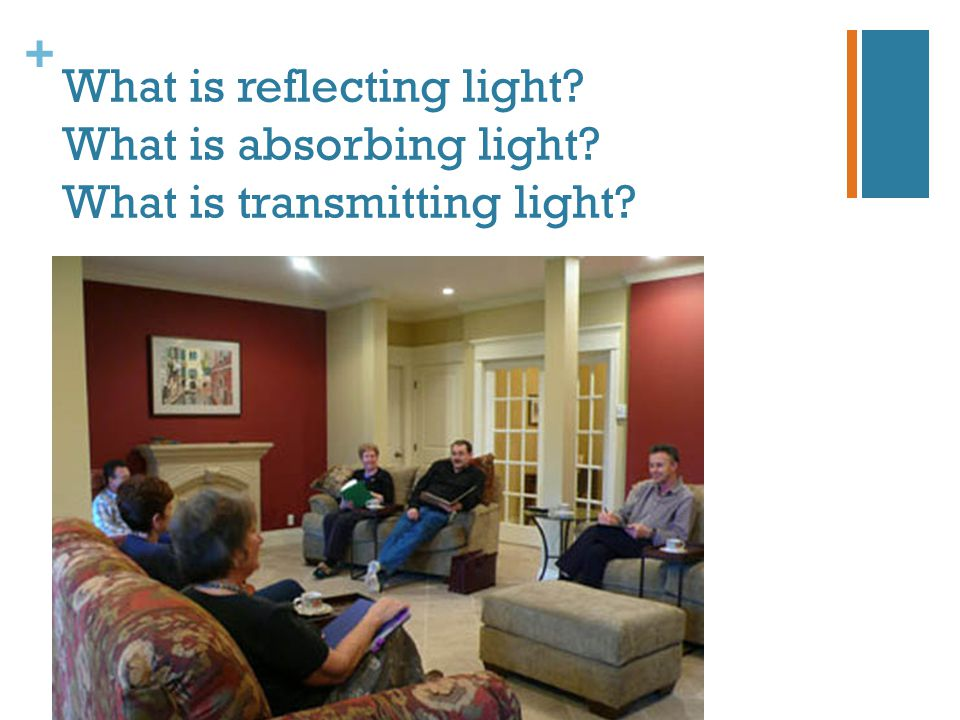 What is reflecting light. What is absorbing light