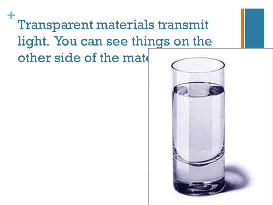 Transparent materials transmit light