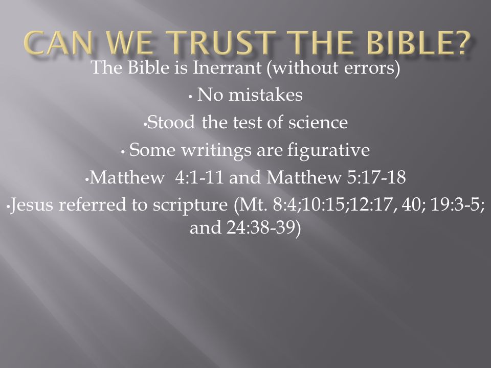 Can We Trust the Bible The Bible is Inerrant (without errors)