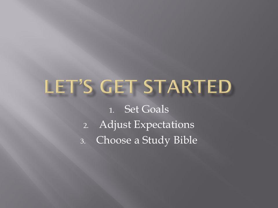 Set Goals Adjust Expectations Choose a Study Bible