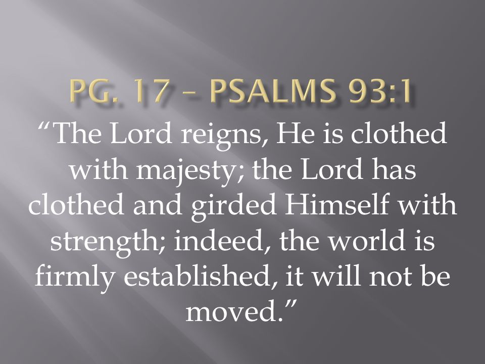 Pg. 17 – Psalms 93:1