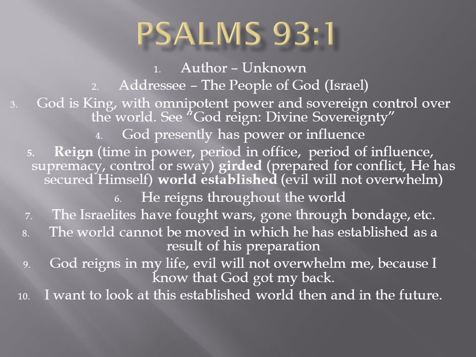 Psalms 93:1 Author – Unknown Addressee – The People of God (Israel)