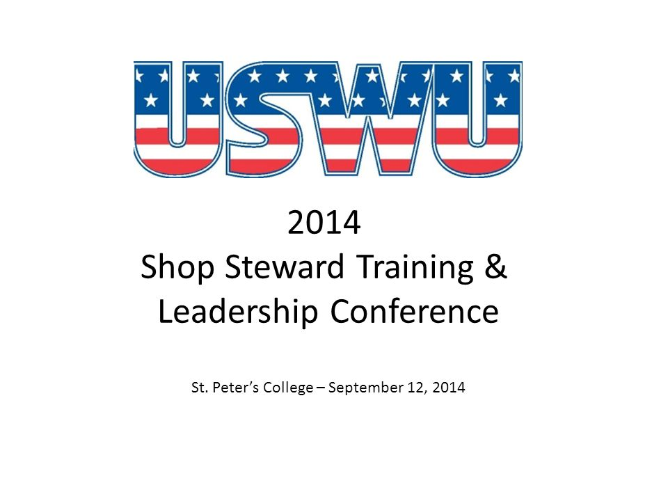 2014 Shop Steward Training & Leadership Conference St