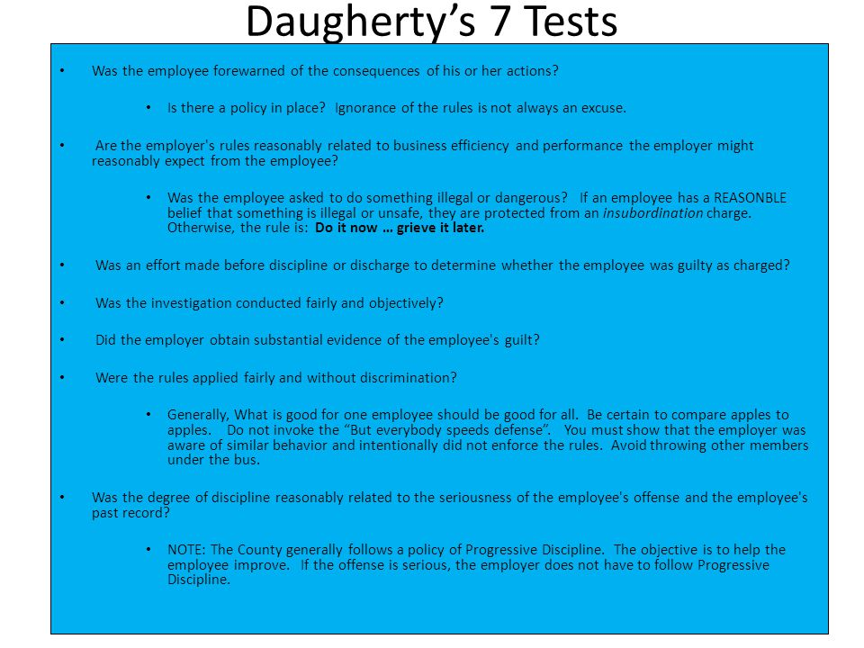 Daugherty's 7 Tests Was the employee forewarned of the consequences of his or her actions