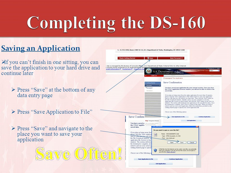 Completing the DS-160 Save Often! Saving an Application