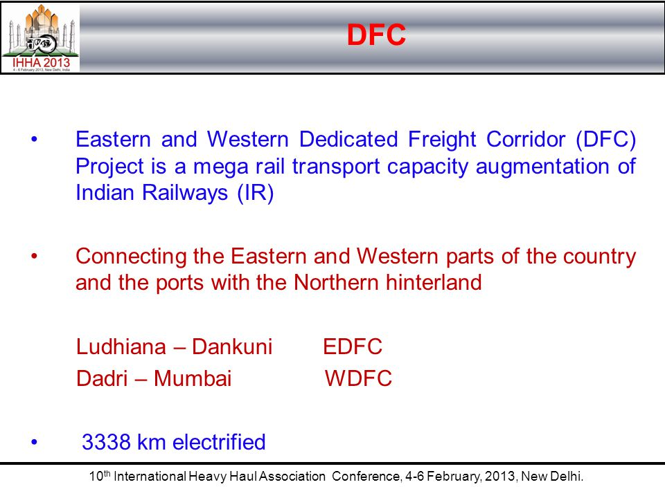 DFC Eastern and Western Dedicated Freight Corridor (DFC) Project is a mega rail transport capacity augmentation of Indian Railways (IR)