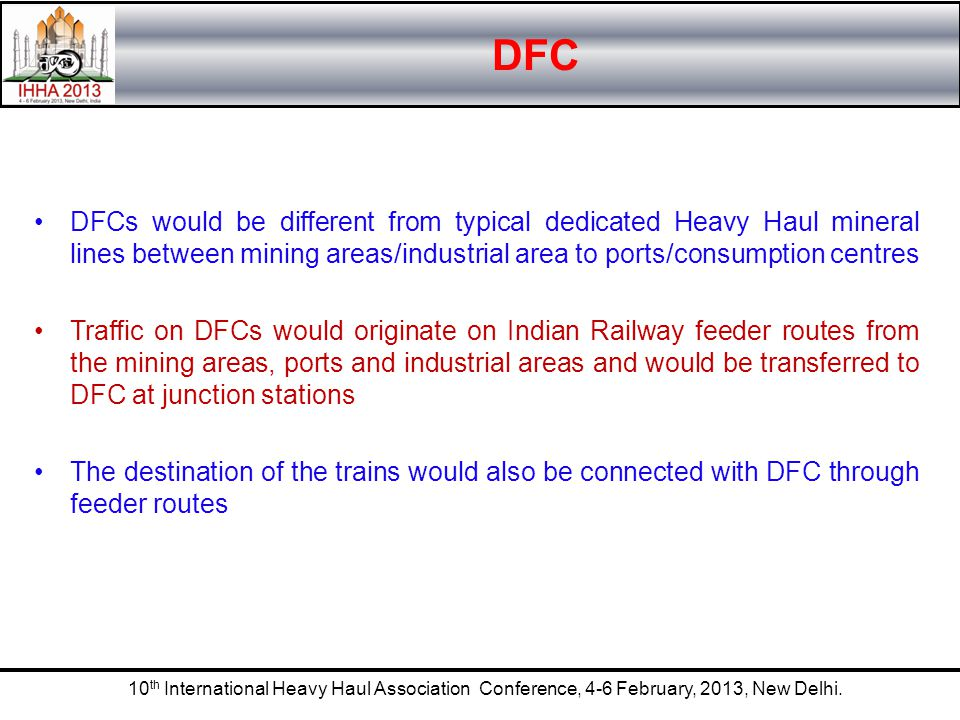 DFC DFCs would be different from typical dedicated Heavy Haul mineral lines between mining areas/industrial area to ports/consumption centres.