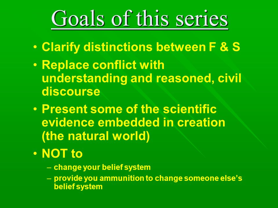 Goals of this series Clarify distinctions between F & S