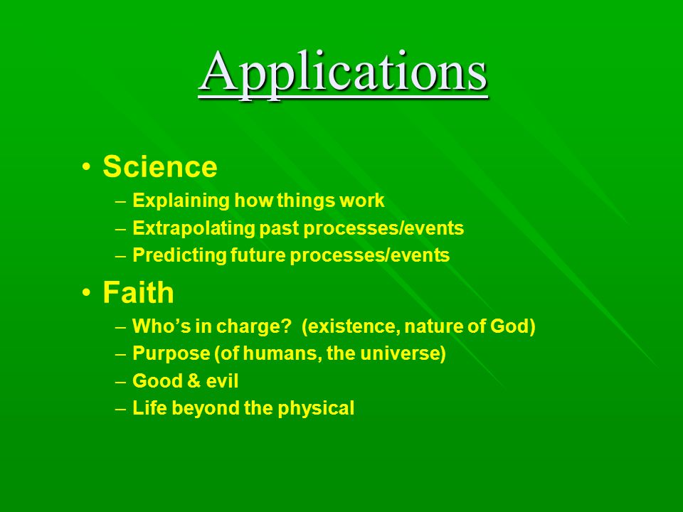 Applications Science Faith Explaining how things work