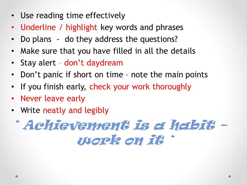 ' Achievement is a habit – work on it '