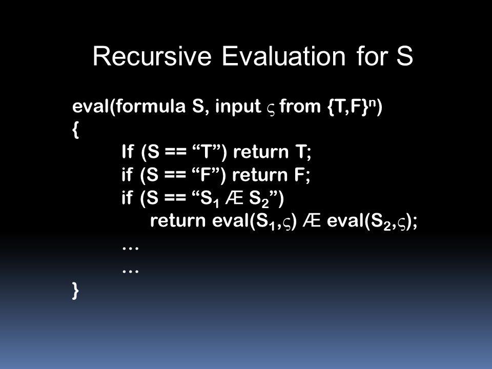 Recursive Evaluation for S