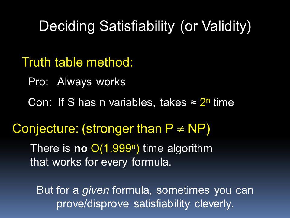 Deciding Satisfiability (or Validity)