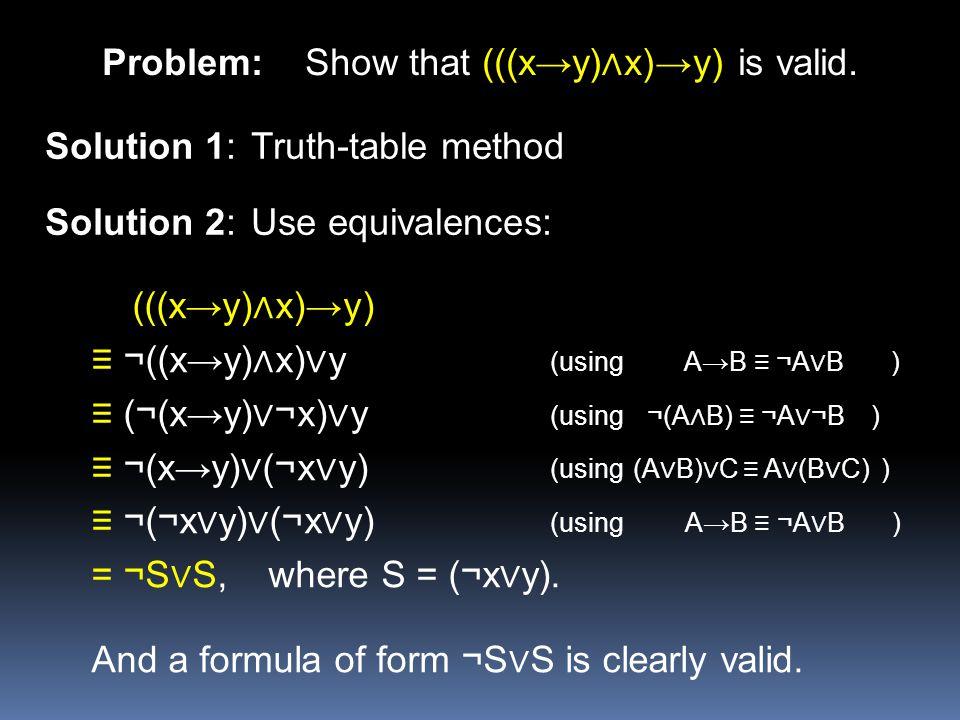 Problem: Show that (((x→y)∧x)→y) is valid.