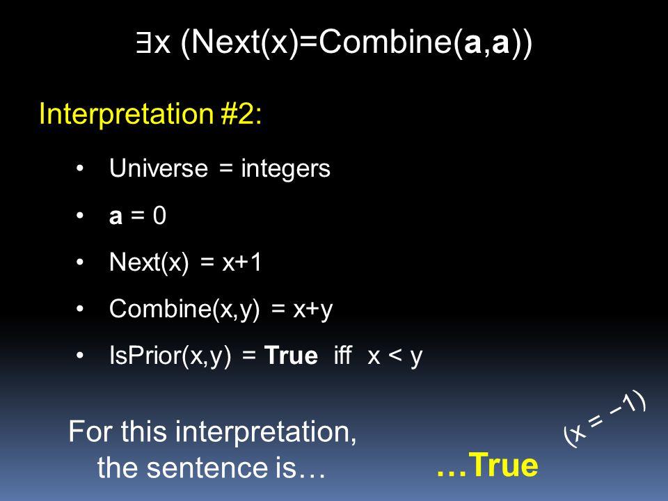 ∃x (Next(x)=Combine(a,a))