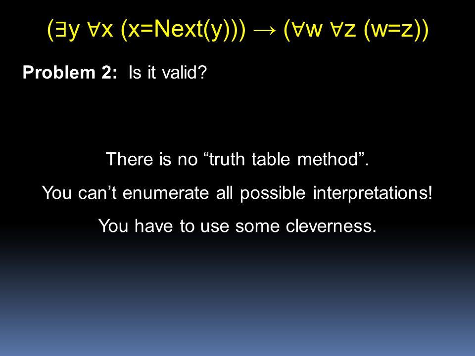 (∃y ∀x (x=Next(y))) → (∀w ∀z (w=z))