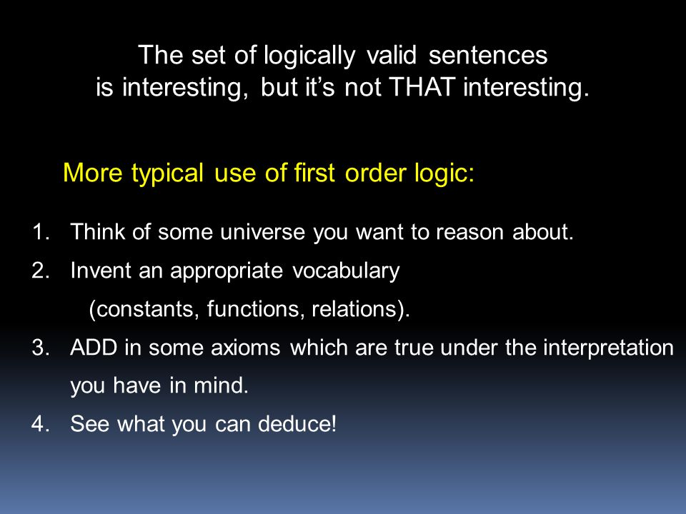 More typical use of first order logic: