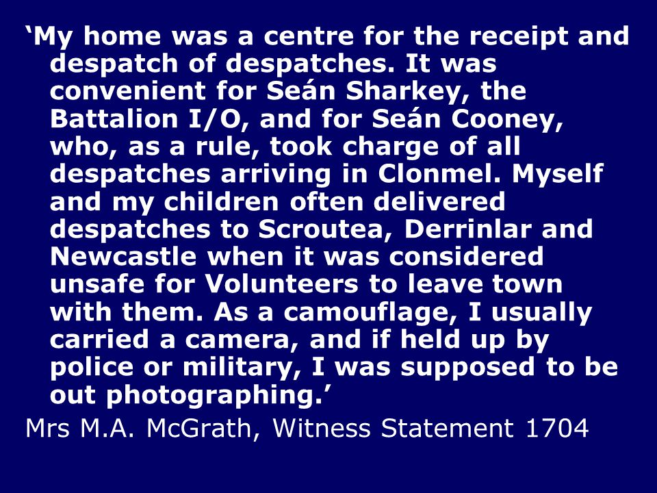 'My home was a centre for the receipt and despatch of despatches