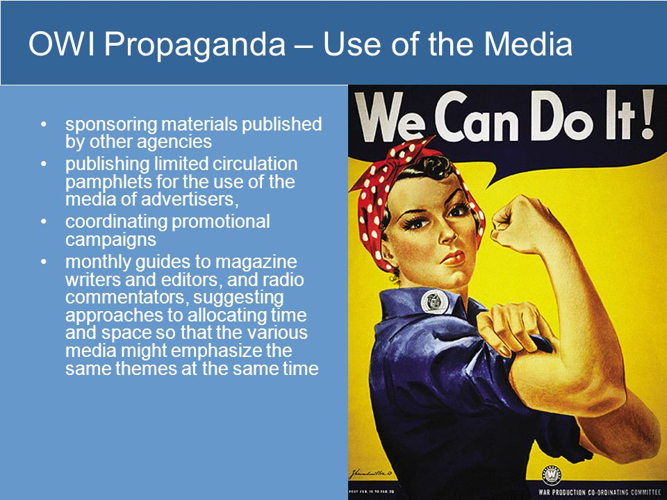 OWI Propaganda – Use of the Media