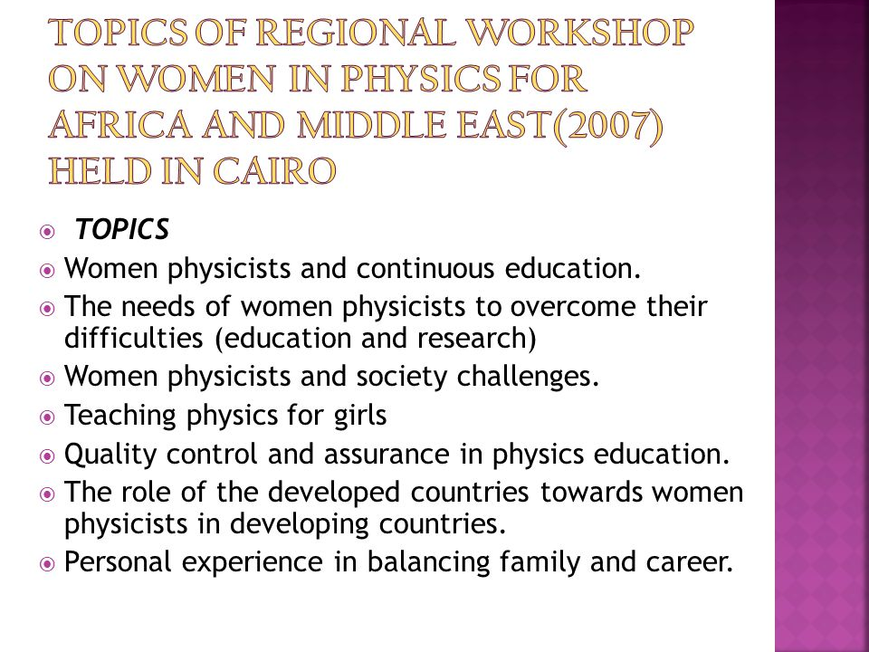 Topics Of Regional Workshop on women in Physics For Africa and Middle East(2007) Held in Cairo