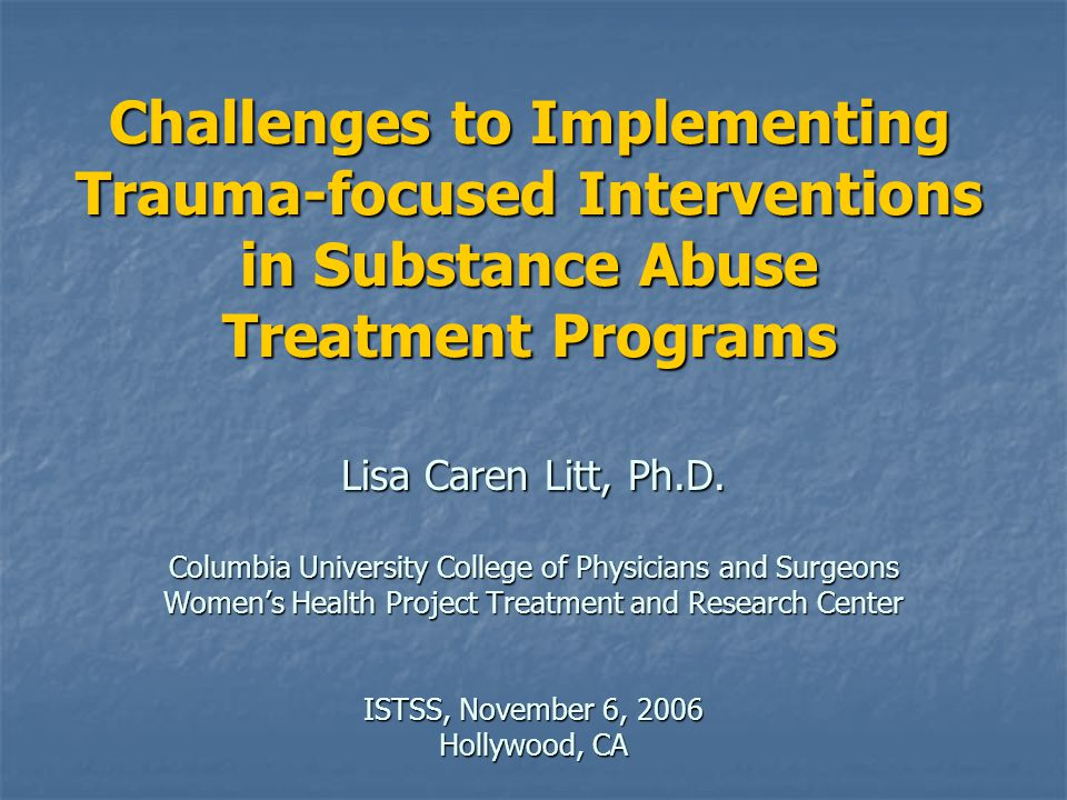 Challenges to Implementing Trauma-focused Interventions in Substance Abuse Treatment Programs