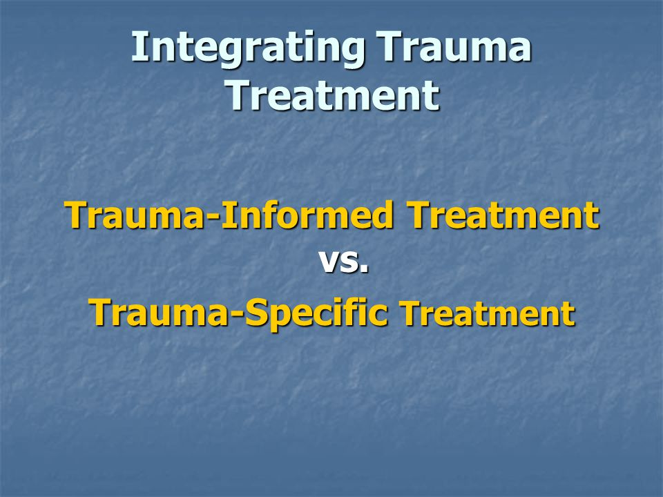 Integrating Trauma Treatment
