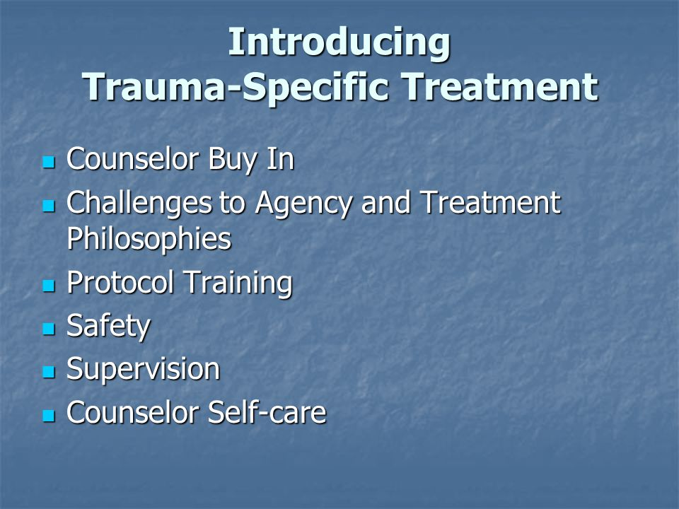 Introducing Trauma-Specific Treatment