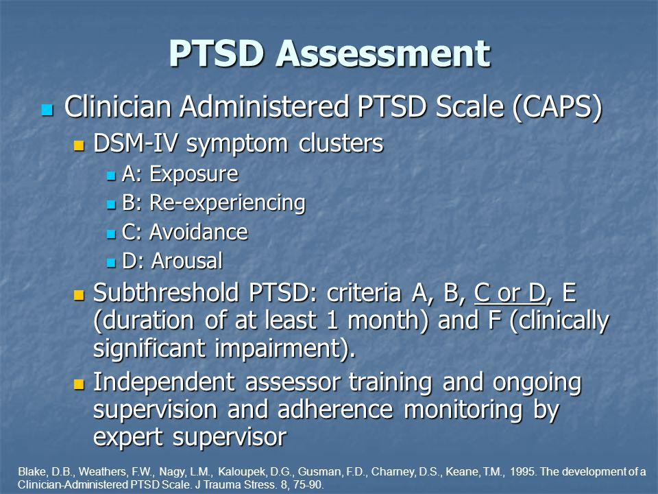 PTSD Assessment Clinician Administered PTSD Scale (CAPS)