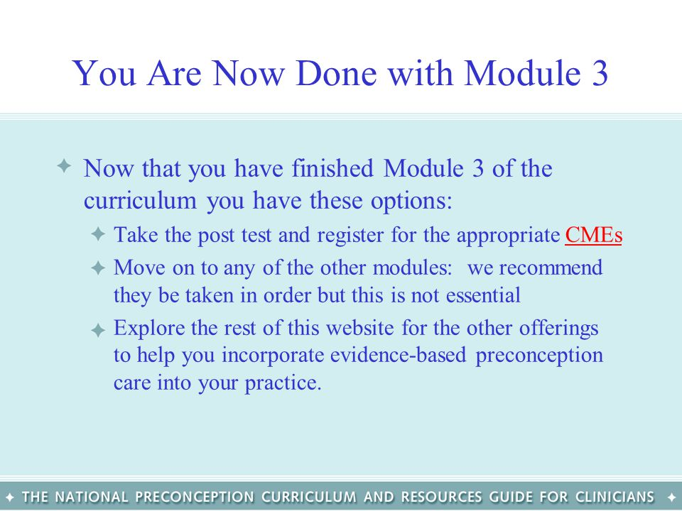 You Are Now Done with Module 3