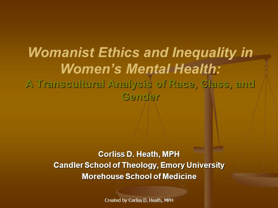 Womanist Ethics and Inequality in Women's Mental Health: A Transcultural Analysis of Race, Class, and Gender