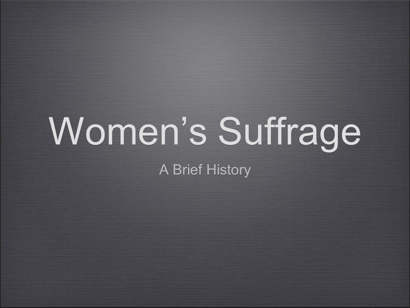 Women's Suffrage A Brief History
