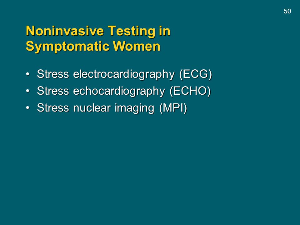 Noninvasive Testing in Symptomatic Women