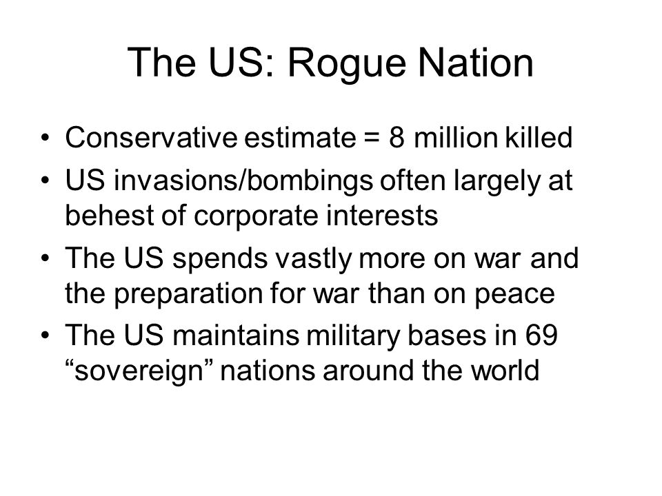 The US: Rogue Nation Conservative estimate = 8 million killed