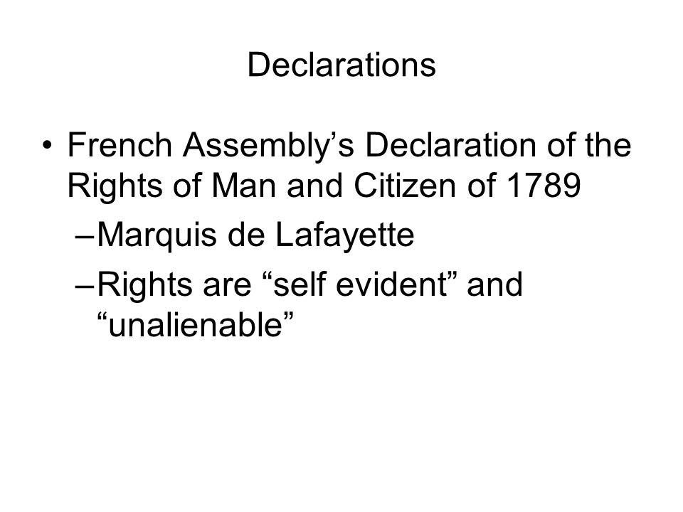 Declarations French Assembly's Declaration of the Rights of Man and Citizen of 1789. Marquis de Lafayette.